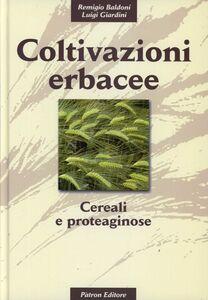 Libro Coltivazioni erbacee. Cereali e proteaginose Remigio Baldoni , Luigi Giardini
