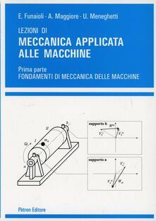 Listadelpopolo.it Lezioni di meccanica applicata alle macchine. Vol. 1: Fondamenti di meccanica delle macchine. Image