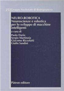 Foto Cover di Neuro-robotica. Neuroscienze e robotica per lo sviluppo di macchine intelligenti, Libro di  edito da Pàtron