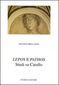 Lepos e Pathos. Studi su Catullo