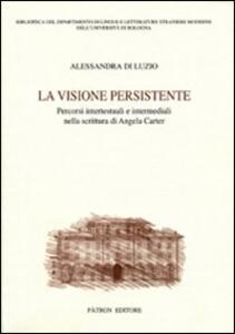 La visione persistente. Percorsi intertestuali e intermediali nella scrittura di Angela Carter