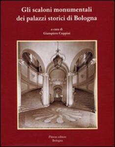 Gli scaloni monumentali dei palazzi storici di Bologna