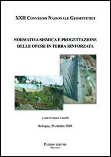 Normativa sismica e progettazione delle opere in terra rinforzata. 22° Convegno nazionale Geosintetici (Bologna 2009).pdf