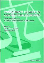 Fondamenti di diritto contrattuale europeo. Dalle radici romane al draft common frame of reference