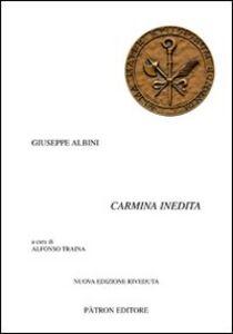 Foto Cover di Carmina inedita. Testo latino a fronte, Libro di Giuseppe Albini, edito da Pàtron
