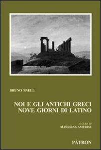 Noi e gli antichi greci, nove giorni di latino
