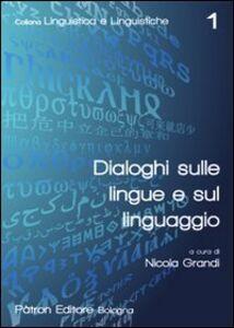 Foto Cover di Dialoghi sulle lingue e sul linguaggio, Libro di  edito da Pàtron