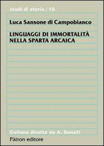 Libro Linguaggi di immortalità nella Sparta arcaica Luca Sansone di Campobianco
