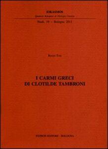 Foto Cover di I carmi greci di Clotilde Tambroni, Libro di Renzo Tosi, edito da Pàtron