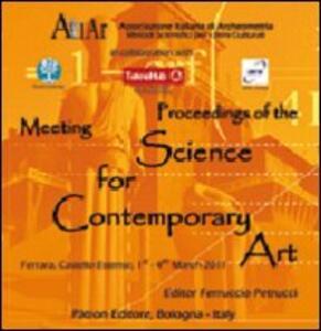 Atti del Convegno di archeometria. Proceedings of the meeting science for contemporary art. (Ferrara, 1-4 marzo 2011). CD-ROM