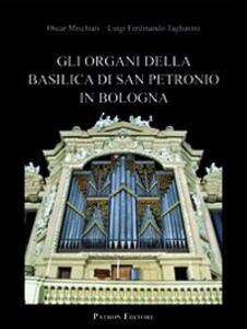 Gli organi della basilica di San Petronio in Bologna
