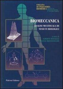 Foto Cover di Biomeccanica. Analisi multiscelta di tessuti biologici, Libro di  edito da Pàtron