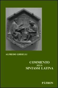 Commento alla sintassi latina - Alfredo Ghiselli - copertina