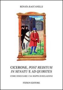 Libro Cicerone, post reditum in senatu e ad quirities. Come disegnare una mappa di relazioni Renata Raccanelli