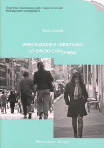 Immigrazione e territorio. Lo spazio con/diviso