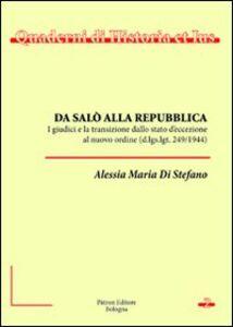 Libro Da Salò alla Repubblica. I giudici e la transizione dallo stato d'eccezione al nuovo ordine Alessia M. Di Stefano