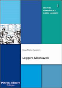Libro Leggere Machiavelli G. Mario Anselmi