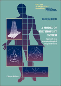 Foto Cover di Model of the thought system. Approach to a neurophysiological integrated vision (A), Libro di Emanuele Biondi, edito da Pàtron