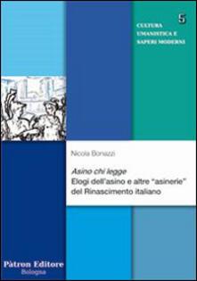 Asino chi legge. Elogi dell'asino e altre «asinerie» del Rinascimento italiano - Nicola Bonazzi - copertina