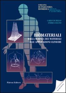 Biomateriali. Dalla scienza dei materiali alle applicazioni ...