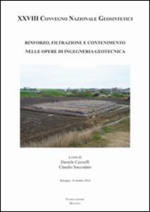 Rinforzo filtrazione e contenimento nelle opere di ingegenria geotecnica. Atti del 28° Convegno nazionale geosintetici