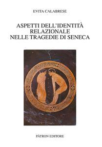 Aspetti dell'identità relazionale nelle tragedie di Seneca