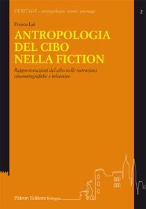 Antropologia del cibo nella fiction. Rappresentazioni del cibo nelle narrazioni cinematografiche e televisive
