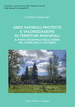 Aree naturali protette e valorizzazione di territori marginali. Il Parco Regionale delle Serre nel cuore della Calabria