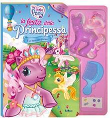 Birrafraitrulli.it La festa della principessa. My Little Pony. Con gadget Image