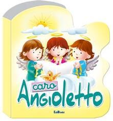Filippodegasperi.it Caro angioletto. Ediz. illustrata Image