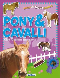 Pony & cavalli. Con adesivi