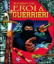 Winniearcher.com Avventure con eroi & guerrieri. Libro pop-up. Ediz. illustrata Image