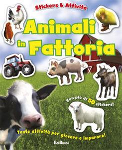 Libro Animali in fattoria. Con adesivi