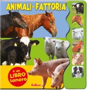 Animali in fattoria. Libro sonoro