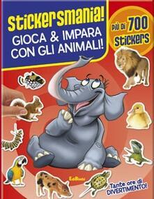 Vitalitart.it Gioca & impara con gli animali! Stickersmania. Ediz. illustrata Image