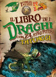 Il libro dei draghi. Libri & tattoo. Con gadget