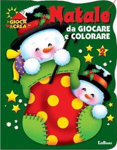 Natale da giocare e colorare. Vol. 2