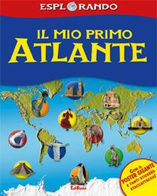 Associazionelabirinto.it Il mio primo atlante. Con adesivi. Ediz. illustrata Image