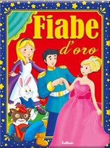 Foto Cover di Fiabe d'oro, Libro di  edito da Edibimbi