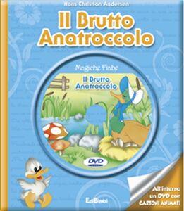 Libro Il brutto anatroccolo. Con DVD H. Christian Andersen