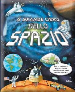 Il grande libro dello spazio. Libro pop-up
