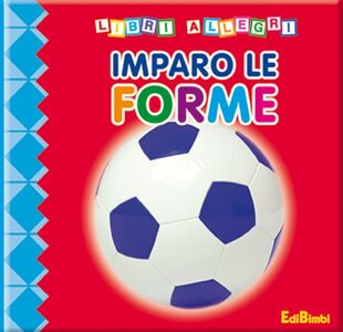 Foto Cover di Imparo le forme, Libro di  edito da Edibimbi