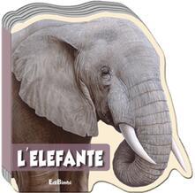 Steamcon.it L' elefante. Animali selvaggi. Ediz. illustrata Image
