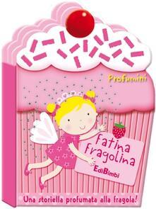 Fatina Fragolina. Profumini.pdf