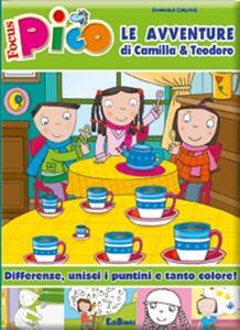 Le avventure di Camilla & Teodoro. Focus Pico