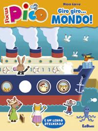 Giro giro... mondo! Focus Pico. Con adesivi. Ediz. illustrata - Corva Piero - wuz.it