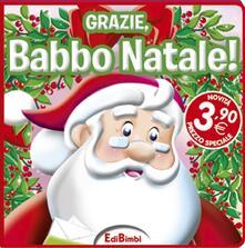 Listadelpopolo.it Grazie, Babbo Natale! Ediz. illustrata Image