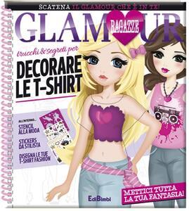 Trucchi e segreti per decorare le t-shirt. Ragazze glamour. Con adesivi