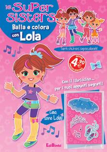 Premioquesti.it Balla e colora con Lola. Le super sister Image