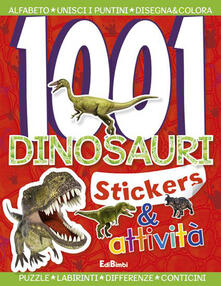Nordestcaffeisola.it 1001 dinosauri. Stickers e fantasia. Vol. 2 Image